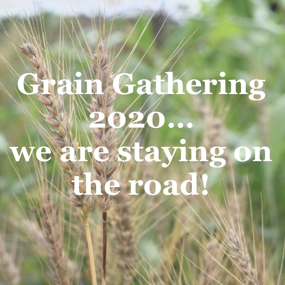 Grain Gathering 2020... we are staying on the road!
