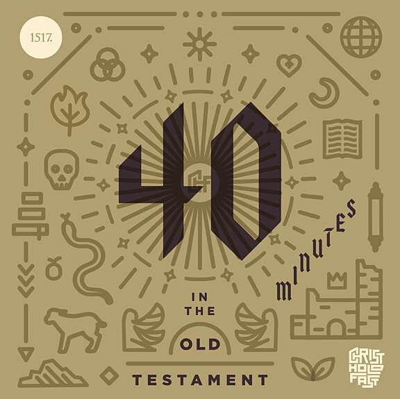 1517 | 40 Minutes in the Old Testament