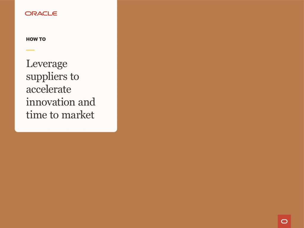 How to Guide: Leverage suppliers to accelerate innovation and time to market