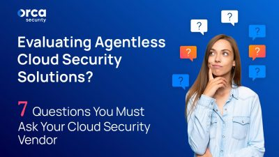 eBook: Evaluating Agentless Cloud Security Solutions? 7 Qu...