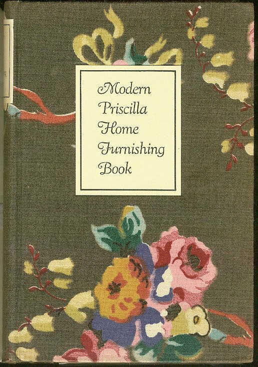 Modern Priscilla Home Furnishing Book: A Practical Book for the Woman Who Loves Her Home picture number 1