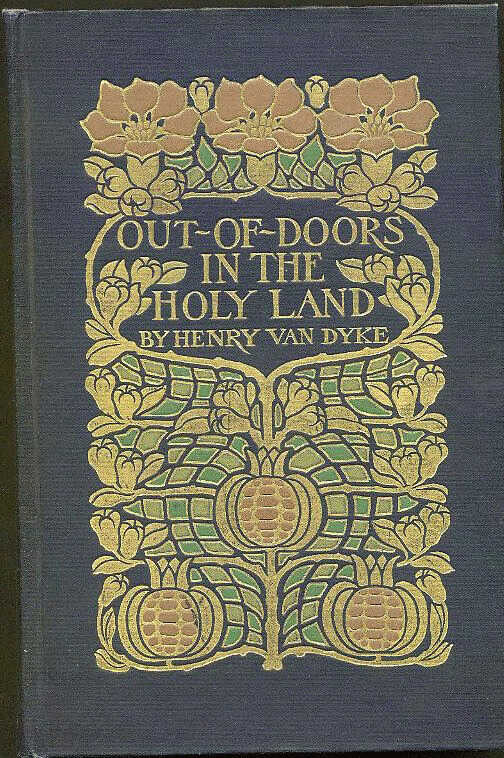 Out-Of-Doors in the Holy Land: Impressions of Travel in Body and Spirit / Henry Van Dyke picture number 1