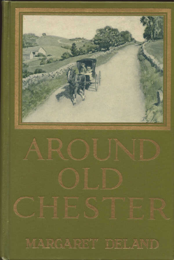 Around Old Chester / Margaret Deland picture number 1