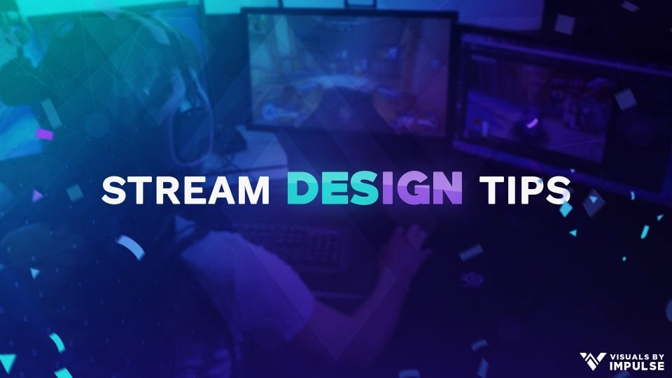3 Design Tips to Help You Brand Your Twitch Channel