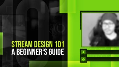 Stream Design 101 A Beginners Guide