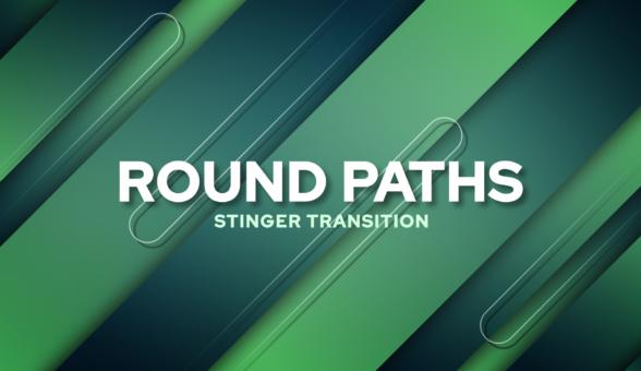 Round Paths Stinger Transition