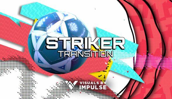 Striker Stream Transition - Visuals by Impulse