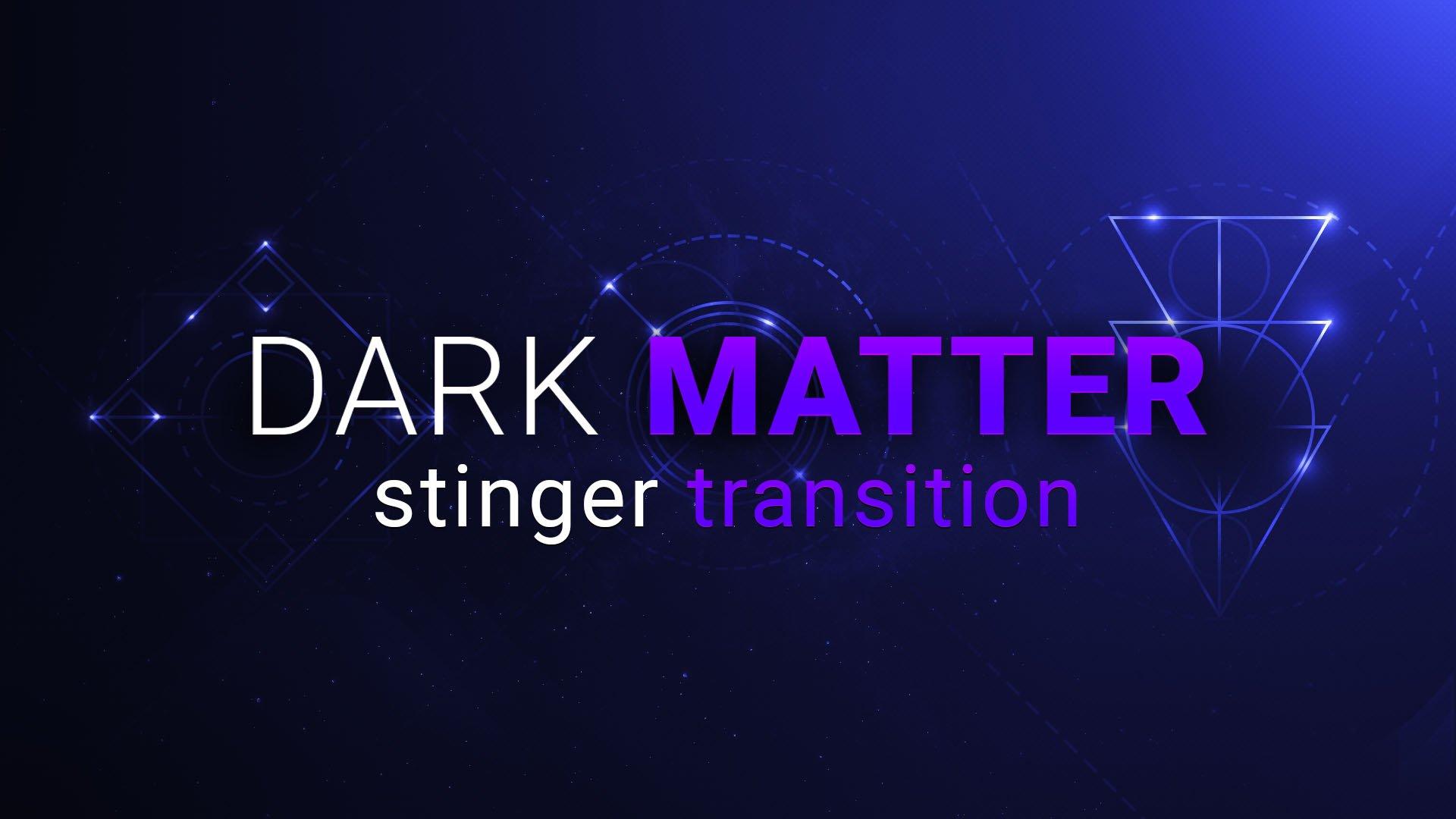 Dark Matter Stinger Transition - Visuals by Impulse