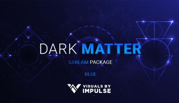 Dark Matter Stream Package - Visuals by Impulse