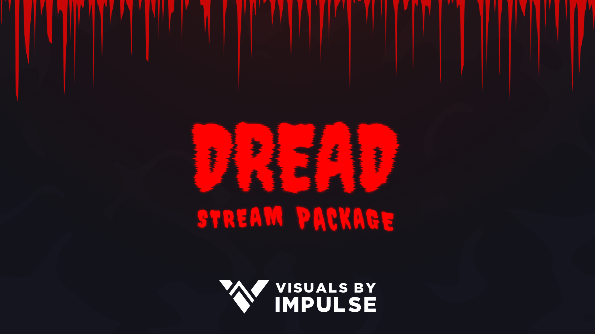 Dread Stream Package - Visuals by Impulse