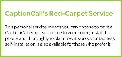 CaptionCall Red-Carpet Service