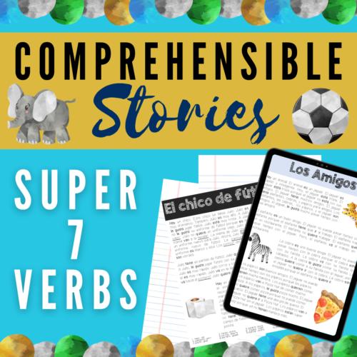 Spanish CI Stories & Activities: Super 7 Verbs Present Tense
