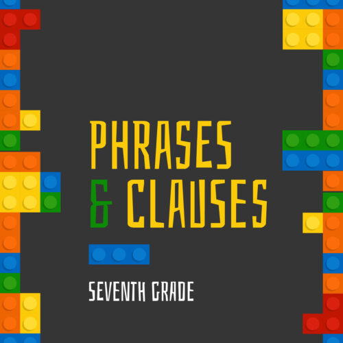 Phrases & Clauses for Middle Schoolers