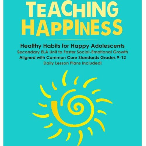Teaching Happiness: The 7 Healthy Habits of Happy Teens