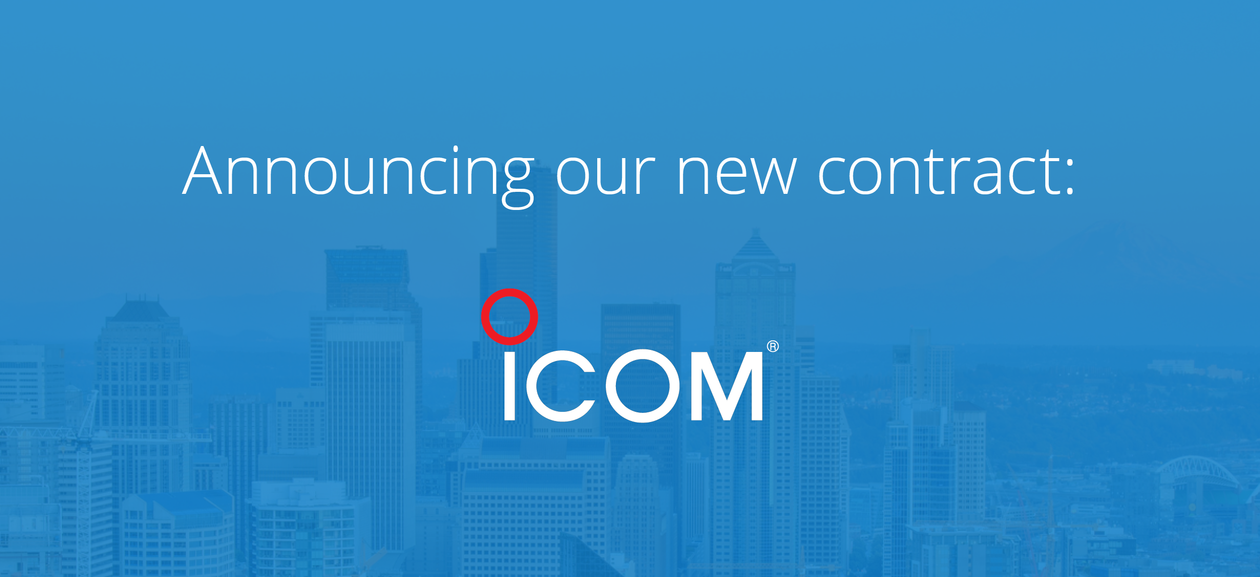 Announcing Icom America Inc: Our Newest Contract