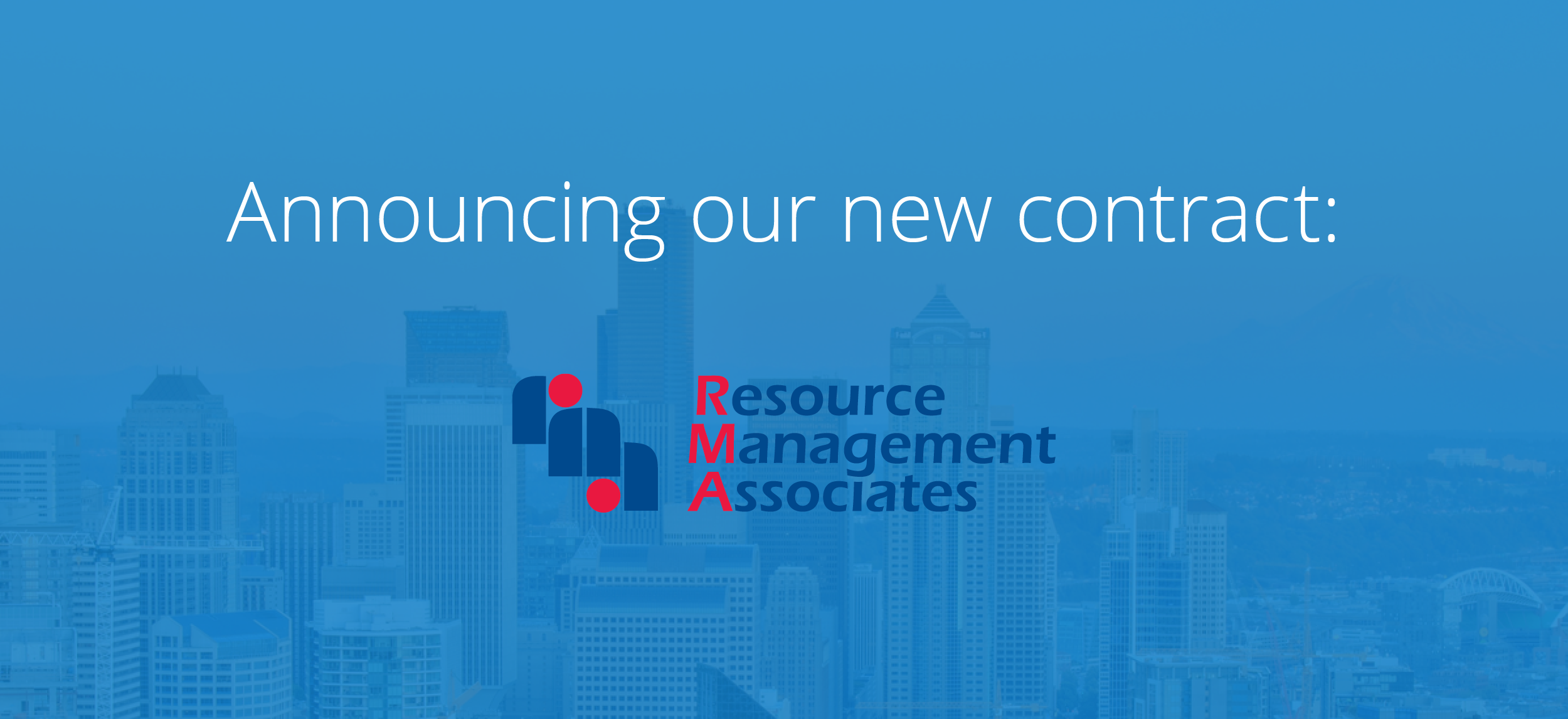 Announcing Resource Management Associates: Our Newest Contract