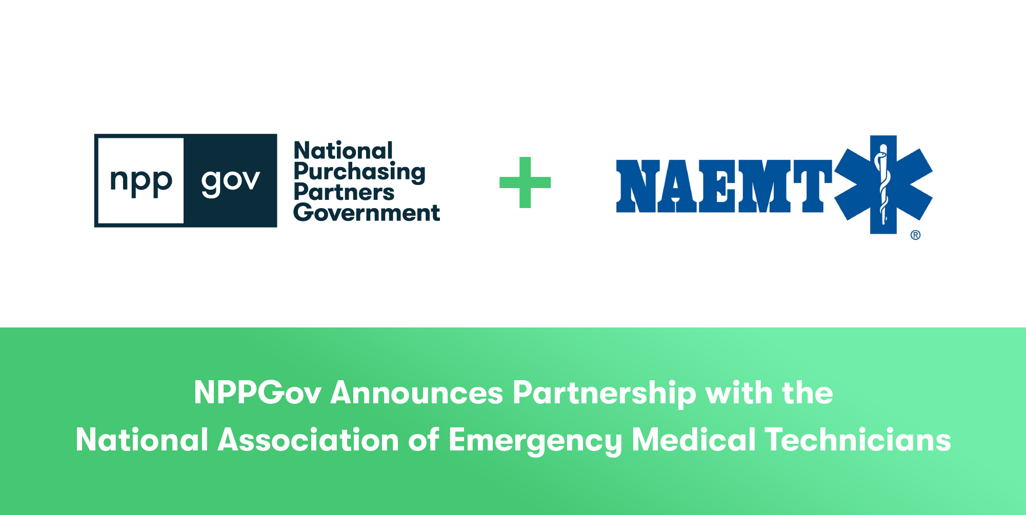 NPPGov Public Safety GPO Partners with NAEMT To Provide Members with Competitive Product and Service Agreements and Supplier Discounts
