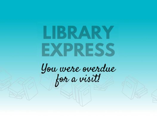 a teal background that fades to white with a row of images of books and black text 'Library Express You Were Overdue for a Visit'