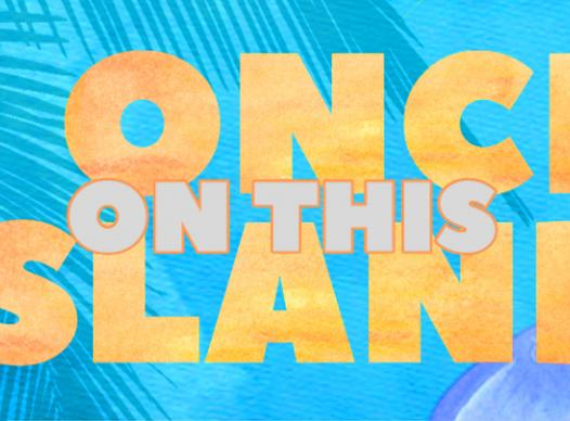 Graphic promoting Once on this island performance