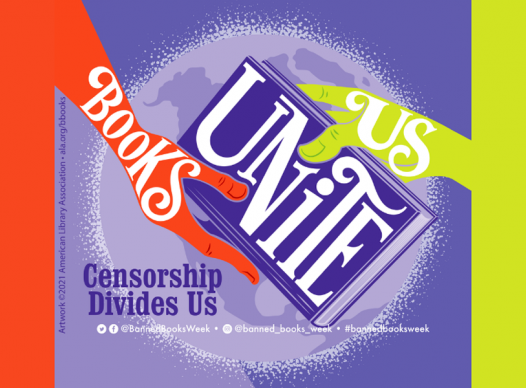 Books Unite Us -- Censorship Divides Us -- Banned Books Week, September 26 - October 2, 2021