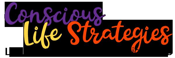 Conscious Life Strategies