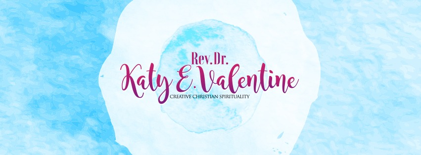 Creative Christian Spirituality with Rev. Dr. Katy E. Valentine