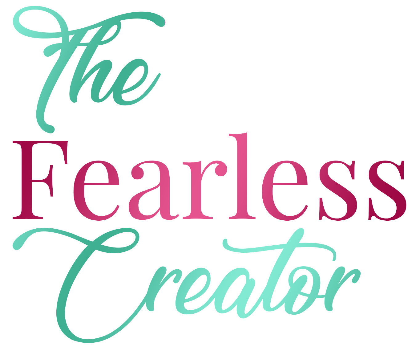 The Fearless Creator