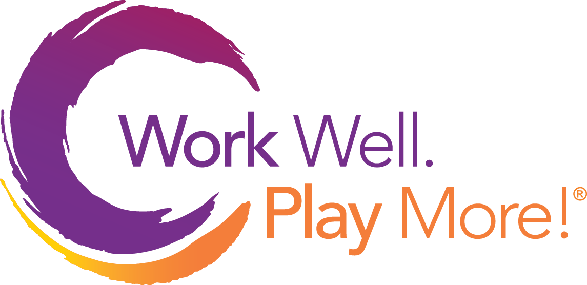 Work Well. Play More!