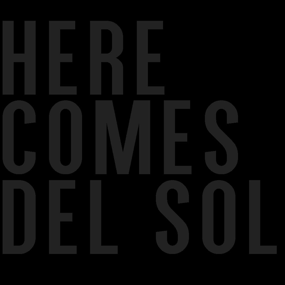 HERE COMES DEL SOL