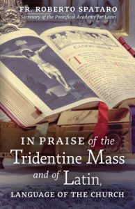 SPATARO In Praise of the Tridentine Mass 416x643 Editor's note: This review was originally posted on November 11, 2019.