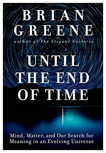 """bgreene untiltheendoftime.jpg I haven't done a """"Physicists say the darndest things"""" post in a while. People usually ask me to write one up every time a Lawrence Krauss, Sean Carroll, or Stephen Hawking (well, lately not Hawking) publishes a new """"gee whiz"""" pop philosophy book masquerading as a pop science book. I find the genre extremely boring. It's always the same dreary, sophomoric PBS-level stuff:We're all just heaps of particles, but golly this really increases rather than decreases the wonder of it all, and here's some half-baked amateur metaphysics and life lessons that even hardcore materialist philosophers would regard as fallacious and banal. The only variable is whether the crap philosophy in these $30 time wasters is coupled with clueless arrogance (cough, Krauss) or at least presented with some humility."""