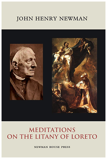 jhnewman meditationslinaryloreto For a nineteenth-century Anglican minister, John Henry Newman harbored a surprising level of devotion to the Blessed Virgin Mary.
