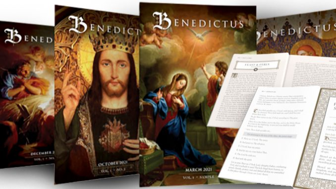 benedictuscovers When a call went out for subscribers for a new Traditional Latin Mass companion publication, the publisher reached its initial goal of 5,000 in less than six weeks. And they are still four months away from mailing the first issue.