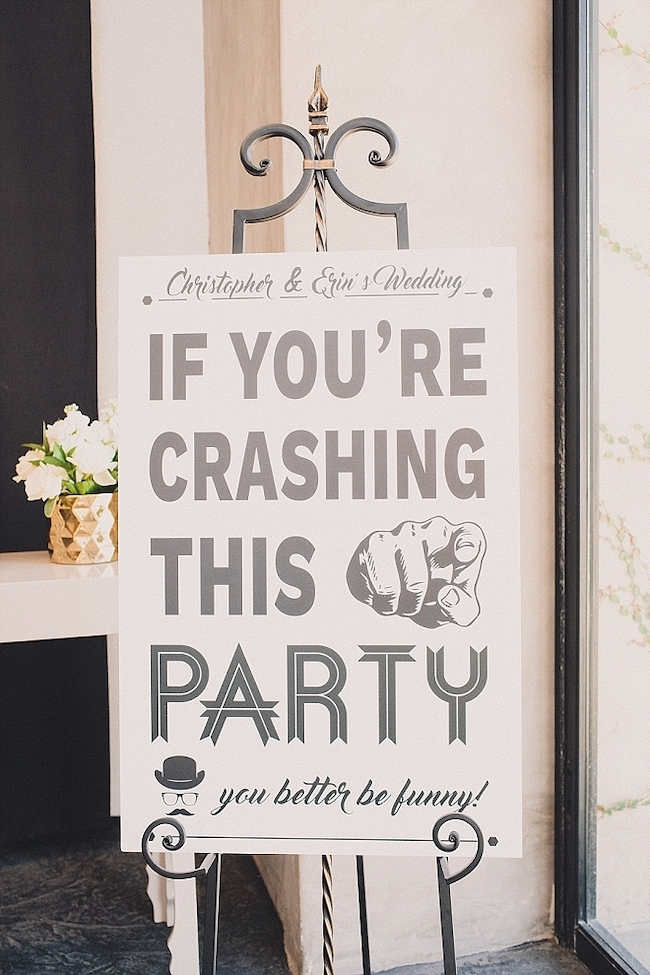 If you're crashing this party you better be funny Funniest Wedding Signs