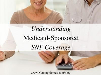 Understanding Medicaid-Sponsored SNF Coverage
