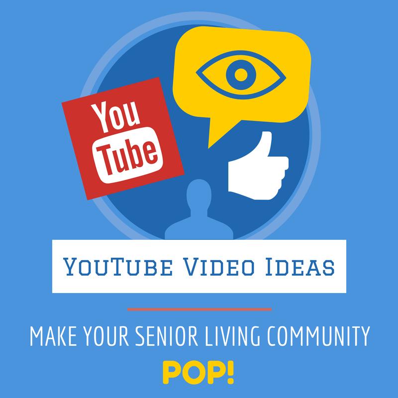 YouTube Video Ideas to Make Your Senior Living Community Pop