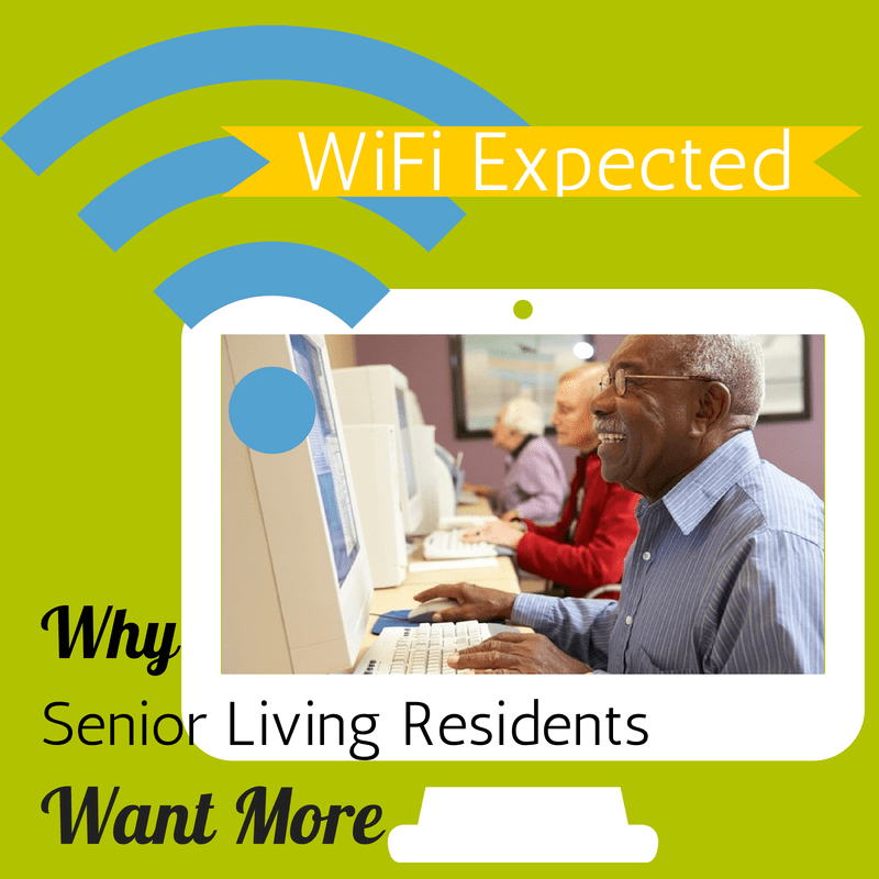 WiFi Expected Why Senior Living Residents Want More