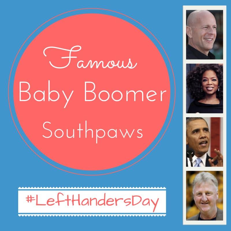 Happy International Left-Handers Day! Famous Baby Boomer Southpaws   SeniorAdvisor.com Blog