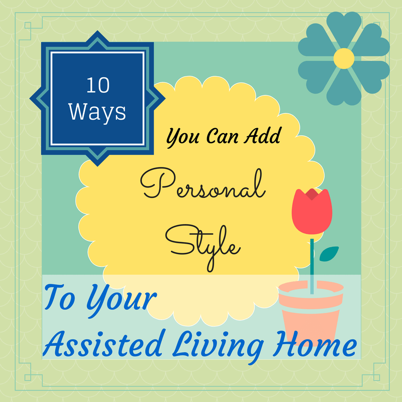10 Ways You Can Add Personal Style to Your Assisted Living Home