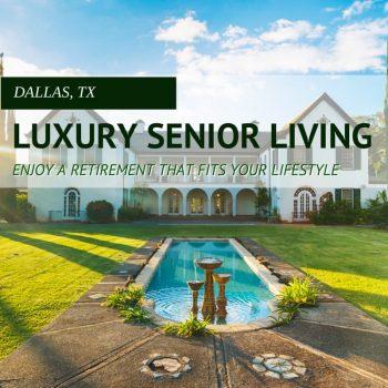 Luxury Retirement Homes in Dallas