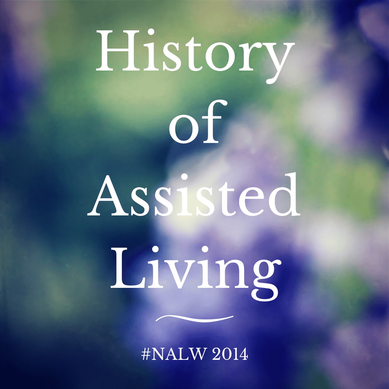 History of Assisted Living