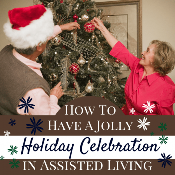 How to Have a Jolly Holiday Celebration in Assisted Living