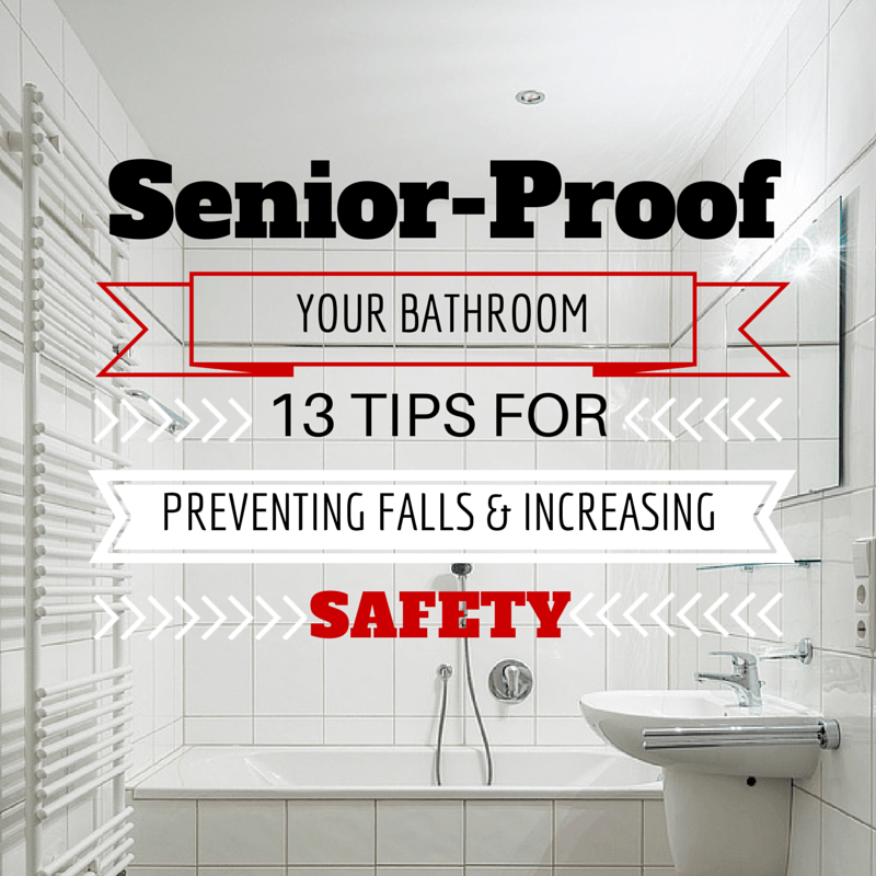 Bathroom Safety for Seniors: 13 tips for preventing falls and increasing safety