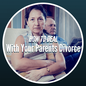 How to Deal with Your Parents Divorce