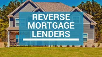 Reverse Mortgage Lenders
