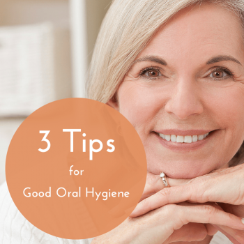 3 Tips for Good Oral Hygiene
