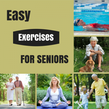 Easy Exercises for Seniors: aerobic and strength exercise ideas specifically for older adults