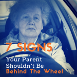 Senior Driving - 7 Signs Your Parent Shouldn't Be Behind The Wheel