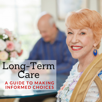 Long-Term Care- A Guide to Making Informed Choices