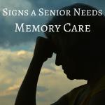 Signs a Senior Needs Memory Care